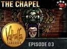 Valhalla Classics: Episode 3 - The Chapel