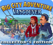 Big City Adventure: Vancouver (Collector's Edition)