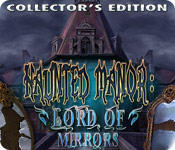 Haunted Manor: Lord of Mirrors (Collector's Edition)