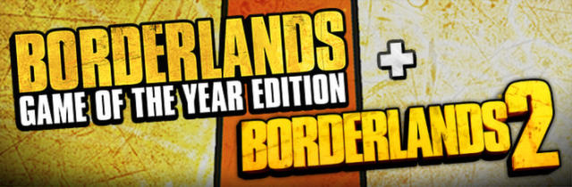 Borderlands: Game of the Year Edition + Borderlands 2