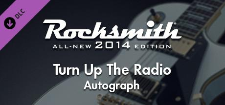 Rocksmith: All-new 2014 Edition - Autograph: Turn Up the Radio