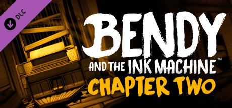Bendy and the Ink Machine: Chapter Two