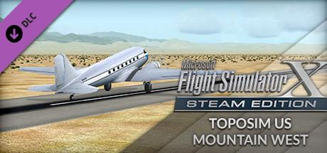 Microsoft Flight Simulator X: Steam Edition - Toposim US Mountain West Windows Front Cover