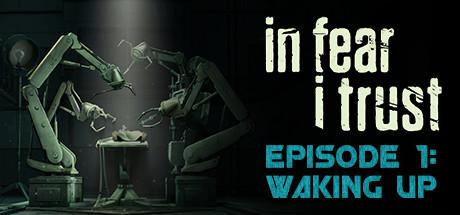 In Fear I Trust: Episode 1 - Waking Up 2016 - Download