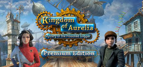Kingdom of Aurelia: Mystery of the Poisoned Dagger (Premium Edition)