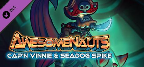 Awesomenauts: Cap'n Vinnie & Seadog Spike