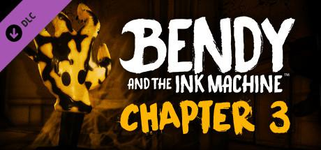 Bendy and the Ink Machine: Chapter 3