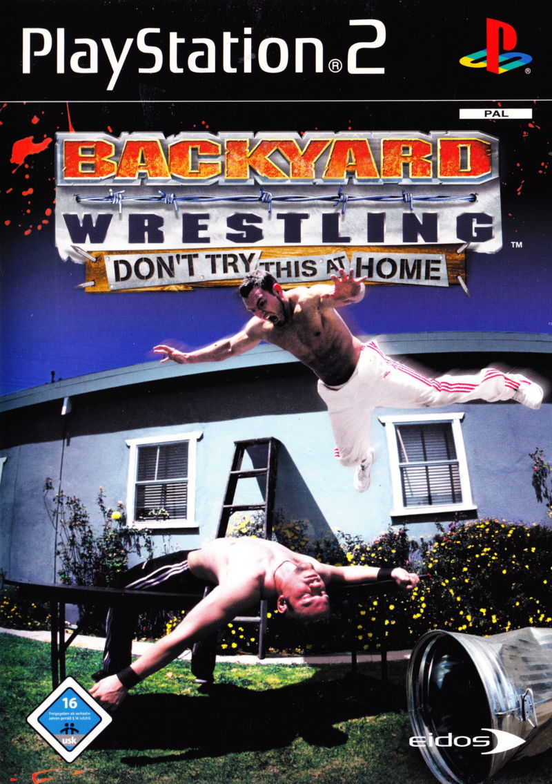 Backyard Wrestling: Don't Try This at Home (2003 ...