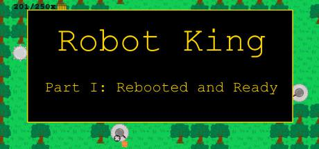 Robot King Part I: Rebooted and Ready