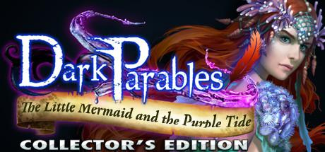 Dark Parables: The Little Mermaid and the Purple Tide (Collector's Edition)