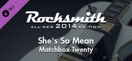 Rocksmith: All-new 2014 Edition - Matchbox Twenty: She's So Mean