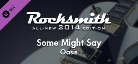 Rocksmith: All-new 2014 Edition - Oasis: Some Might Say