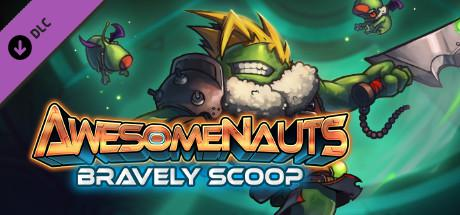 Awesomenauts: Bravely Scoop
