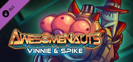 Awesomenauts: Vinnie & Spike