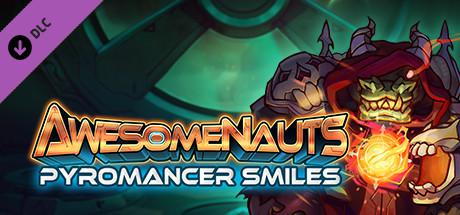 Awesomenauts: Pyromancer Smiles