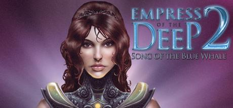 Empress of the Deep 2: Song of the Blue Whale (Collector's Edition)