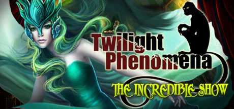 Twilight Phenomena: The Incredible Show (Collector's Edition)