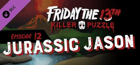 Friday the 13th: Killer Puzzle - Episode 12: Jurassic Jason