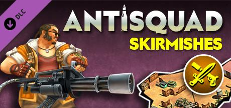 Antisquad: Skirmishes