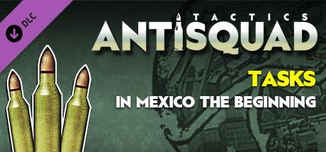 Antisquad: Tasks in Mexico - The Beginning: Tactics
