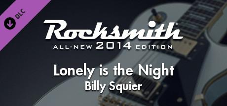 Rocksmith: All-new 2014 Edition - Billy Squier: Lonely is the Night