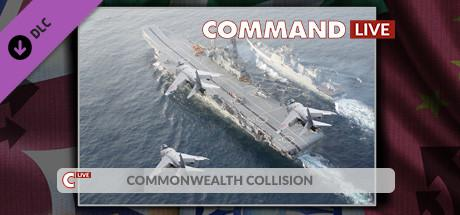 Command Live: Commonwealth Collision