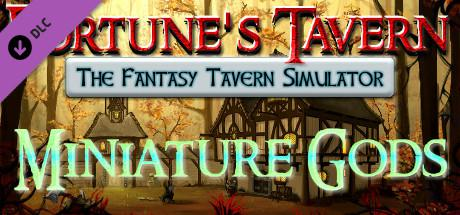 Fortune's Tavern: The Fantasy Tavern Simulator - Miniature Gods
