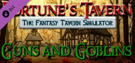Fortune's Tavern: The Fantasy Tavern Simulator - Guns and Goblins