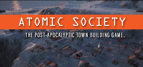 Atomic Society: The Post-Apocalyptic Town Building Game.