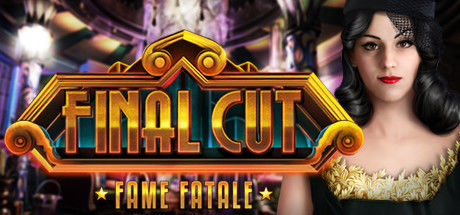 Final Cut: Fame Fatale (Collector's Edition)