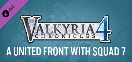 Valkyria Chronicles 4: A United Front with Squad 7