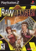Raw Danger! PlayStation 2 Front Cover