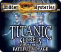 Hidden Mysteries: Titanic - Secrets of the Fateful Voyage Windows Front Cover