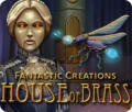Fantastic Creations: House of Brass Macintosh Front Cover