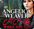 Angelica Weaver: Catch Me When You Can Macintosh Front Cover
