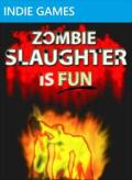 Zombie Slaughter Is Fun Xbox 360 Front Cover