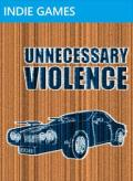 Unnecessary Violence Xbox 360 Front Cover
