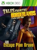 Tales from the Borderlands: Episode Four - Escape Plan Bravo Xbox 360 Front Cover