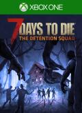 7 Days to Die: The Detention Squad Xbox One Front Cover