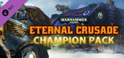 Warhammer 40,000: Eternal Crusade - Champion Pack Windows Front Cover