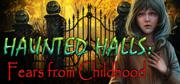 Haunted Halls: Fears from Childhood (Collector's Edition) Windows Front Cover