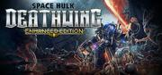 Space Hulk: Deathwing - Enhanced Edition Windows Front Cover