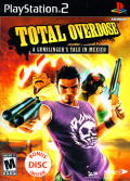 Total Overdose: A Gunslinger's Tale in Mexico PlayStation 2 Front Cover