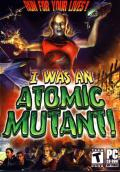 I was an Atomic Mutant! Windows Front Cover