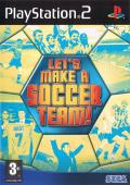 Let's Make a Soccer Team! PlayStation 2 Front Cover