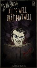 Don't Starve Linux Front Cover All's Well that Maxwell update (October 22, 2013).