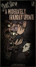 Don't Starve Linux Front Cover A Moderately Friendly Update update (September 10, 2013).