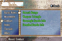 Fire Emblem: The Sacred Stones Game Boy Advance You can always access a guide that explains FE's gameplay