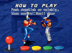 "Real Bout Fatal Fury 2: The Newcomers Neo Geo CD In the usual ""How To Play"" screen, players will have a notion of some basic commands."