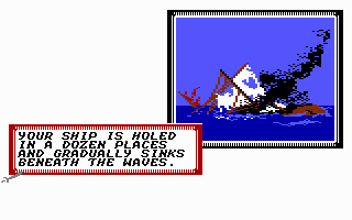 Sid Meier's Pirates! Commodore 64 You just won a free trip to Davey Jone's locker!